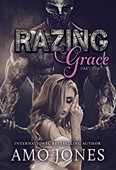 Razing Grace: Razing Grace Part 1 by Amo Jones