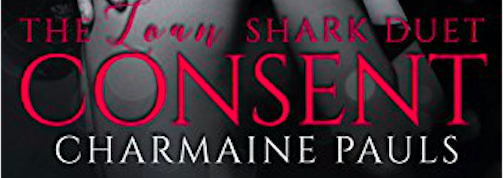 Hot New Release -Nov 14- CONSENT (The Loan Shark Duet, #2) by Charmaine Pauls