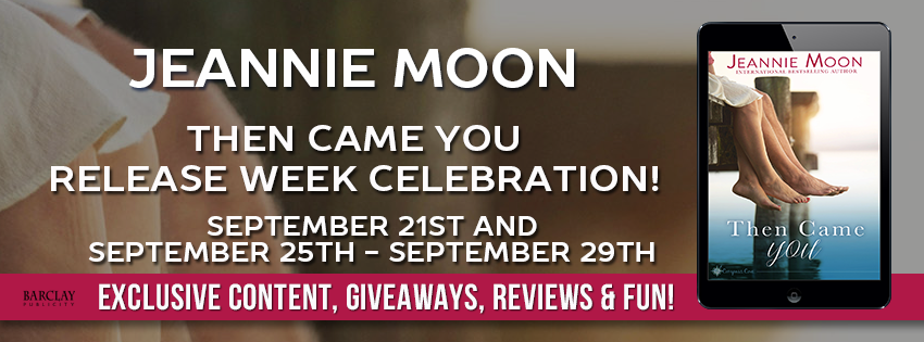 Hot New Release -Sept 26- THEN CAME YOU by Jeannie Moon