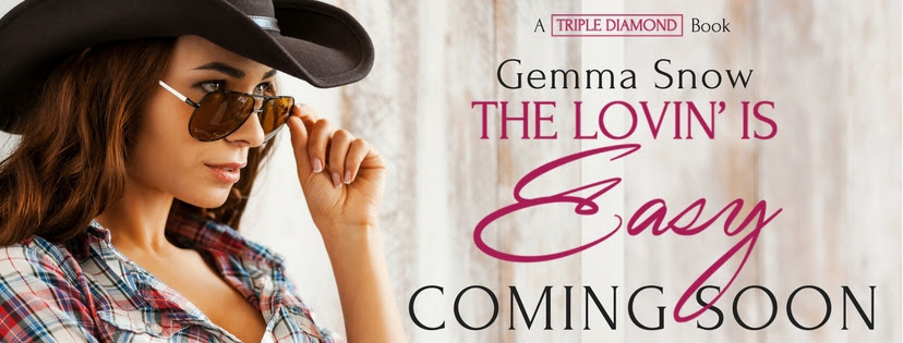 Hot New Release – Sept 26- The Lovin' Is Easy  The Triple Diamond Series  by Gemma Snow