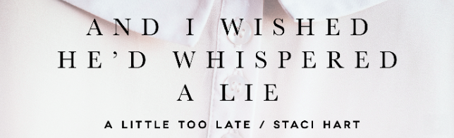 Hot New Release -Oct 24- A Little Too Late by Staci Hart